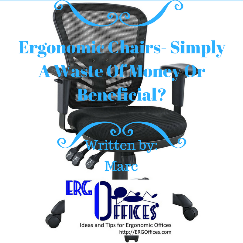 Ergonomic Chairs- Simply A Waste Of Money Or Beneficial?